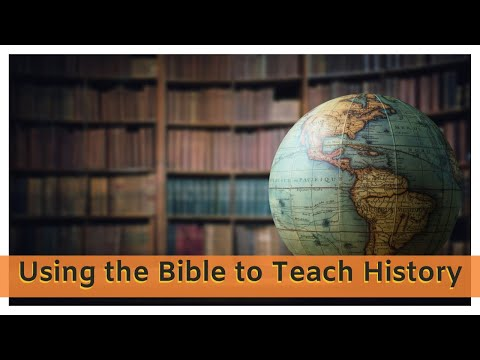 Session 9 - Using the Bible to Teach History with Christine Miller