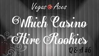 Which Casinos Hire Rookie Dealers