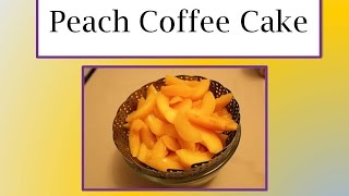 Peach Coffee Cake