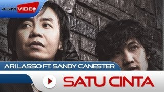 Ari Lasso & Sandy Canester - Satu Cinta | Official Video