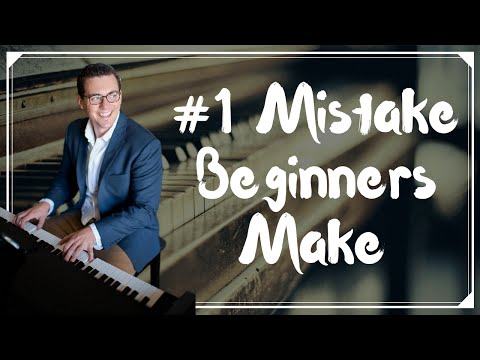The #1 Mistake Beginners Make When Learning Piano