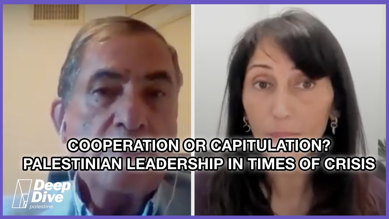 Cooperation or Capitulation? Palestinian Leadership in Times of Crisis – Diana Buttu & Gideon Le