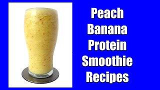 Peach smoothie recipes for weight loss instruction. Healthy high protein powder drinks.