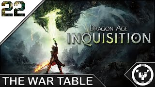 THE WAR TABLE | Dragon Age 03 Inquisition | 22