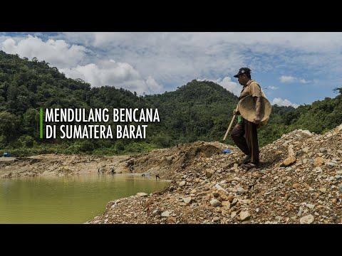 Mendulang Bencana di Sumatera Barat | Disaster Mining in West Sumatera