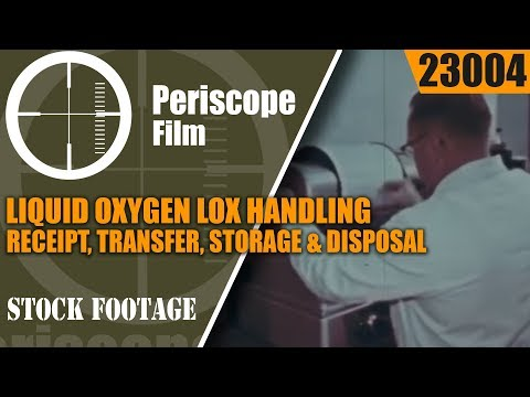 LIQUID OXYGEN  LOX  HANDLING, RECEIPT, TRANSFER, STORAGE & DISPOSAL TRAINING FILM 23004