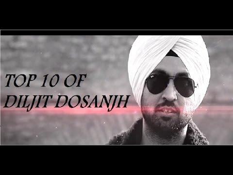 Top 10 Songs Of Diljit Dosanjh