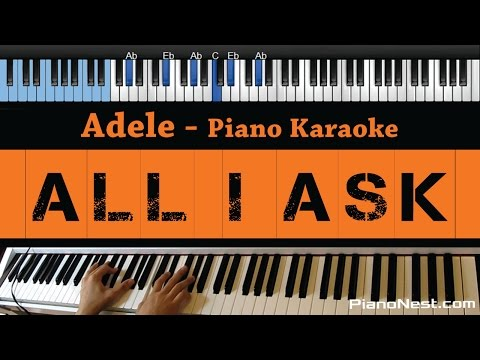 Adele - All I Ask - LOWER Key Piano Karaoke  Sing Along