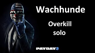PAYDAY 2 | Wachhunde | Overkill | solo  [GER/HD]