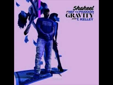 Shakeel Ft. Nef The Pharaoh - Gravity [Prod. By T. Kelley]