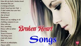 Sad Songs Make You Cry - Old Love Songs Collection - Broken Heart Songs
