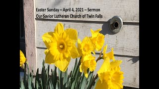 April 4, 2021 - Easter Sunday Sermon
