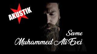 Muhammed Ali Evci - Sevme (AKUSTIK)