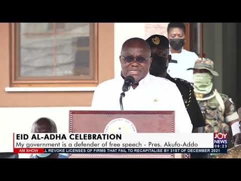 EID AL-ADHA Celebration: My government is a defender of free speech – Pres. Akufo-Addo (21-7-21)