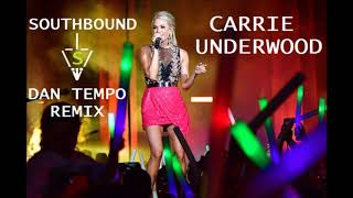 Download CARRIE UNDERWOOD   SOUTHBOUND   DAN TEMPO REMIX Mp3 and Videos