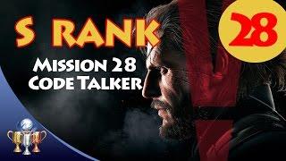 Metal Gear Solid V The Phantom Pain - S RANK Walkthrough (Mission 28 - CODE TALKER)
