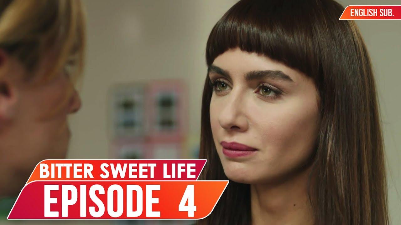 Download Bitter Sweet Life - Episode 4 (English Subtitles) | Hayat Bazen Tatlidir