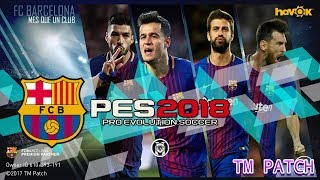 PES 2018 Mobile Mod Patch FC Barcelona By TM PATCH!