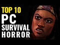 Top 10 Best Survival-Horror PC Games