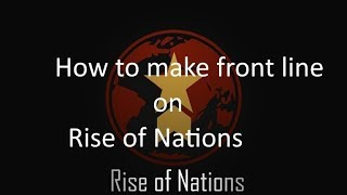 Roblox| How to make front lines on Rise of Nations