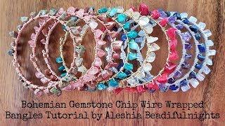 Bohemian Gemstone Chip Wire Wrapped Bangles Tutorial
