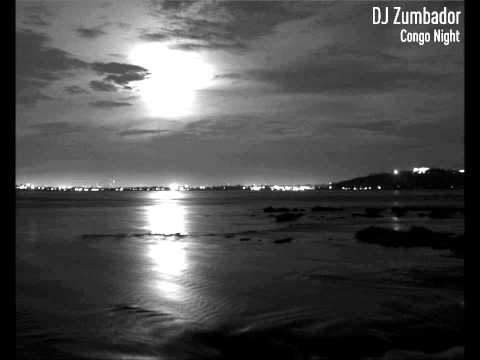 DJ Zumbador - Congo Night (Original Mix)