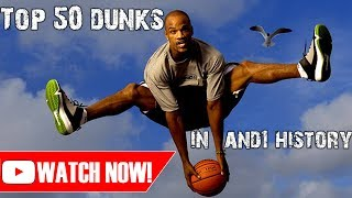 TOP 50 GREATEST DUNKS IN AND1 HISTORY! (2014)