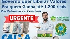 GOVERNO PODE LIBERAR CRÉDITO PRA QUEM RECEBE ATÉ 1200 REAIS  PARA AMPLIAR A CASA , CONSTRUIR  VEJA