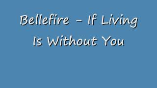 Bellefire - If Living Is Without You