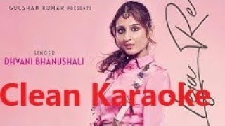 Leja leja re (Clean Karaoke Version) | Dhvani Bhanushali |(Instrumental+Lyrics)