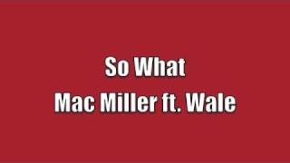 *NEW* Mac Miller ft. Wale - So What FREE DOWNLOAD!