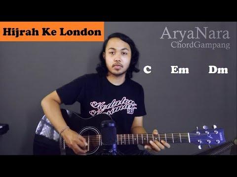 Chord Gampang (Hijrah Ke London - The Changcuters) by Arya Nara (Tutorial Gitar) Untuk Pemula