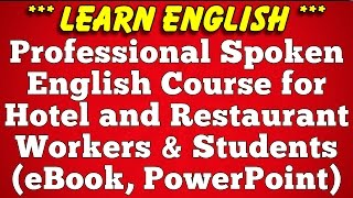 Professional Spoken Englsh for Hotel Restaurant Workers and Hospitality Students