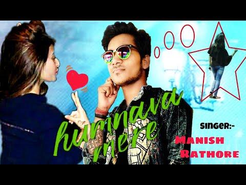 HUMNAVA MERE (cover Song) |Manish Rathore|