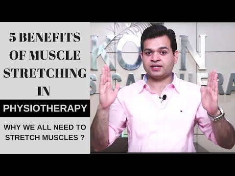5 Health Benefits Of MUSCLE STRETCHING-Importance of Stretching Exercise in PHYSIOTHERAPY-MUST WATCH