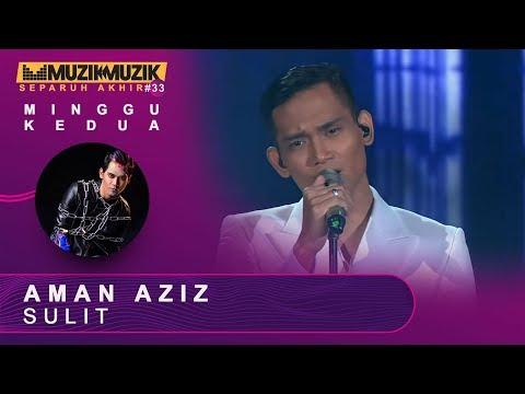 Sulit - Aman Aziz | #SFMM33
