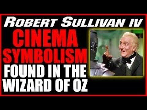 Cinema Symbolism Found in The Wizard of Oz, the Frank Baum Classic Story, Robert W. Sulliv