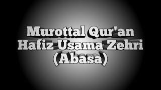 Gambar cover MUROTTAL Surah Abasa || Hafiz Usama Zehri