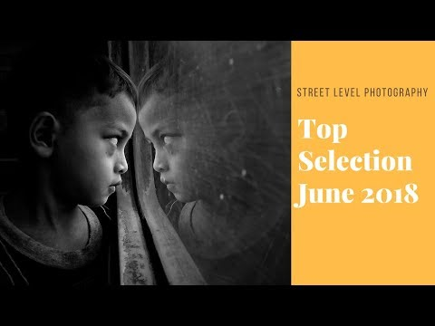 Street Photography: Top Selection - June 2018 -