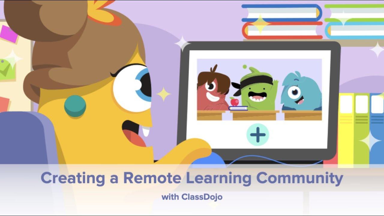 Creating a Remote Learning Community with ClassDojo 📚