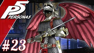 DUEL TO THE DEATH WITH ARCHANGEL - 4/24 | Let's Play Persona 5 (blind) part 22 | Persona 5 gameplay