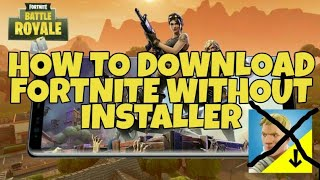 How to download fortnite in your android device without installer!