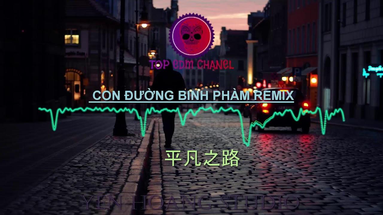 Con Đường Bình Phàm Remix - 平凡之路 Remix | Tik Tok Music