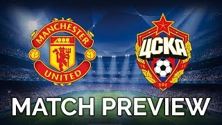 MANCHESTER UNITED vs CSKA MOSCOW  UEFA CHAMPIONS LEAGUE  MATCH PREVIEW