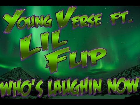 Young Verse Ft. Lil Flip - Who's Laughin Now [Unsigned Artist]