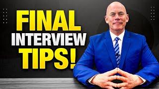 FINAL INTERVIEW TIPS! (How to PASS a Final Job Interview!)