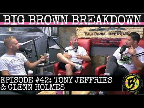 Big Brown Breakdown  Episode 42: Tony Jeffries & Glenn Holmes