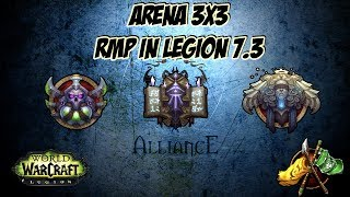 WoW Arena 3x3 RMP in Legion Patch 7.3