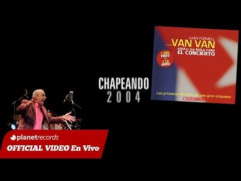 JUAN FORMELL Y LOS VAN VAN - Chapeando (En Vivo) 1 de 16