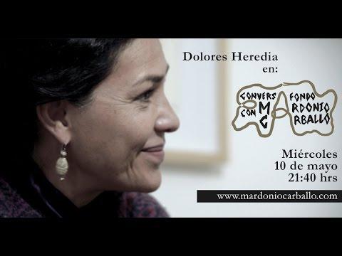 Capítulo 4. Dolores Heredia | ConversAfondo con Mardonio Carballo